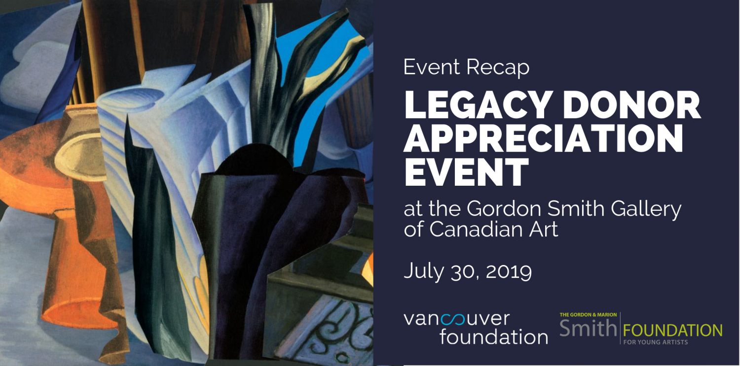 Vancouver Foundation's Legacy Donor Appreciation Event at the Gordon Smith Gallery of Canadian Art.