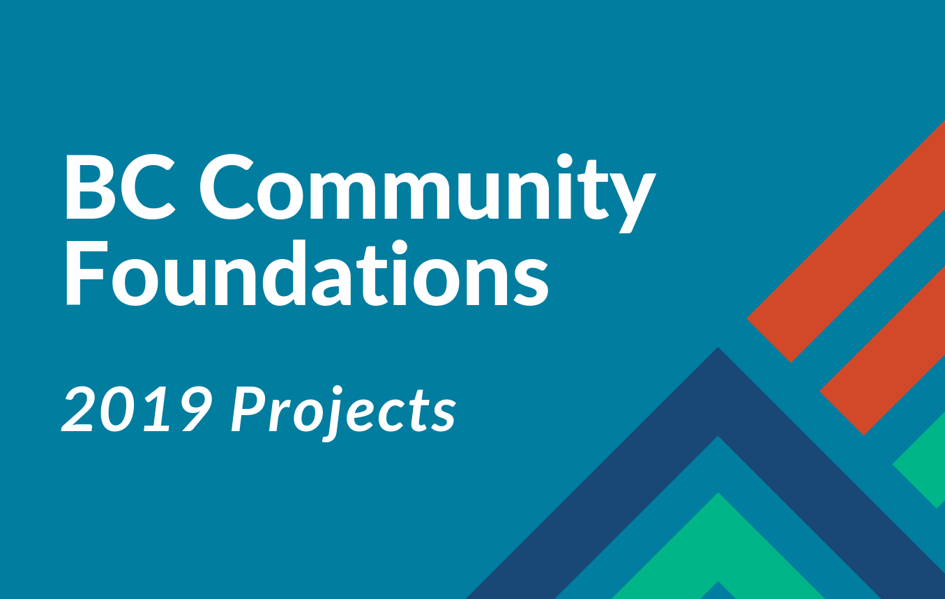 BC Community Foundations: 2019 Projects
