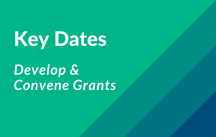 Key Dates for Develop/Convene Grants in 2020