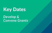 Key Dates for Develop/Convene Grants in 2020